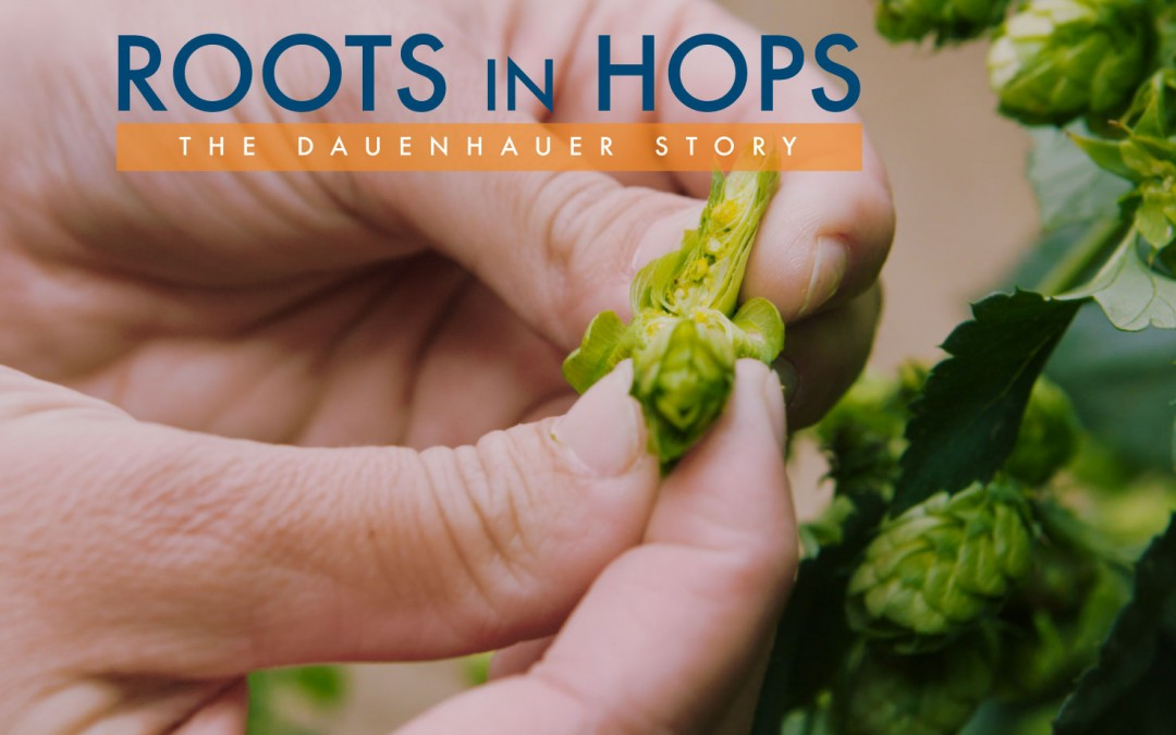 Roots In Hops: The Dauenhauer Story